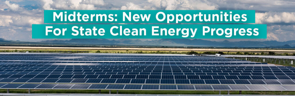 2018 Midterms: New Opportunities for State Clean Energy Progress
