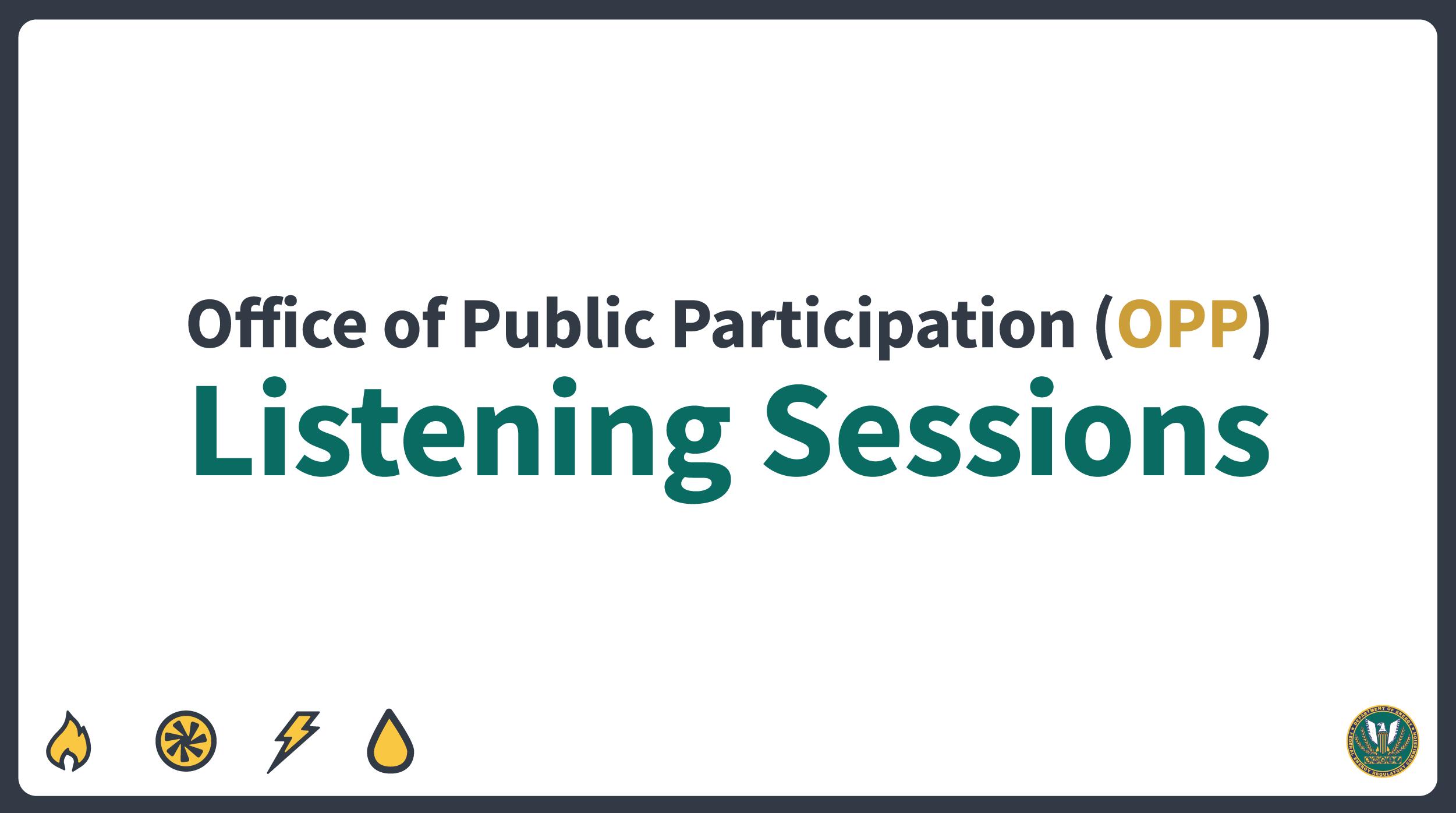 FERC Office of Public Participation listening sessions