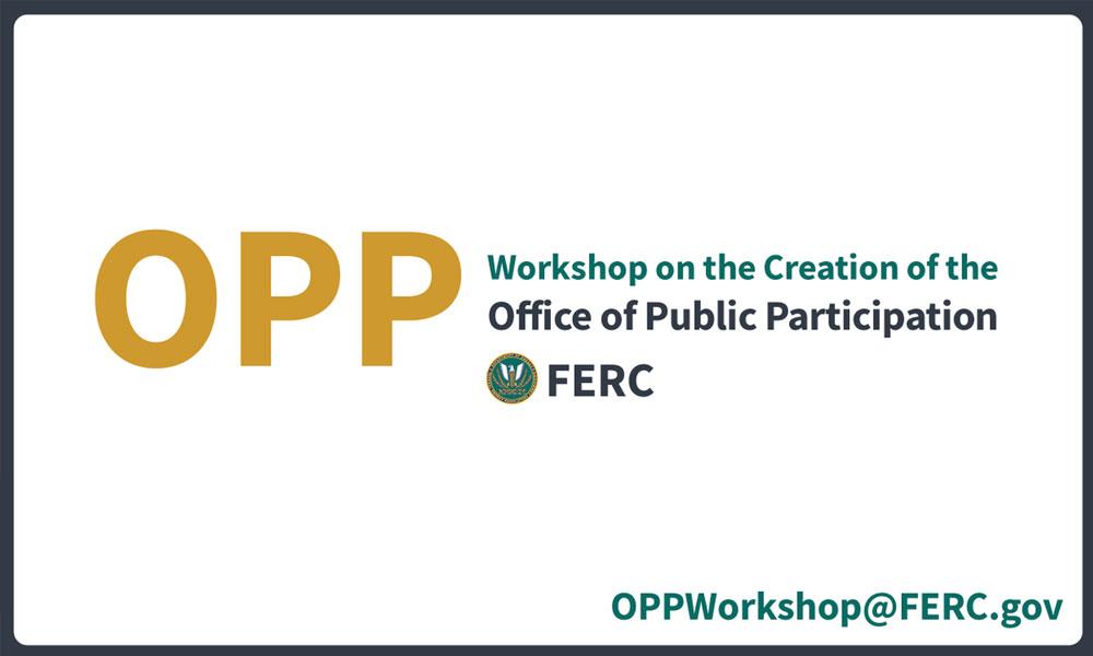 FERC's Office of Public Participation Hosts a Technical Assistance Workshop