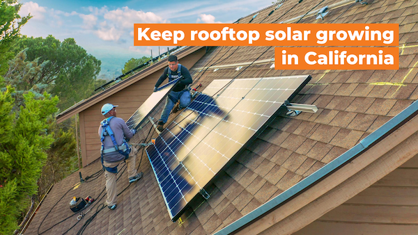 Speak out for the future of rooftop solar in California