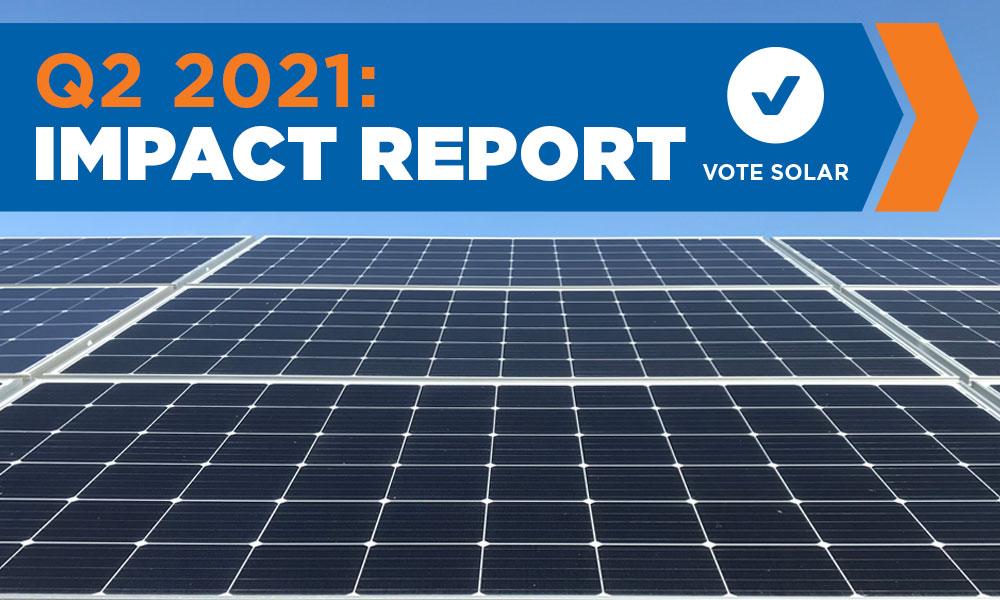 Vote Solar 2021 Q2 Impact Report: April-June