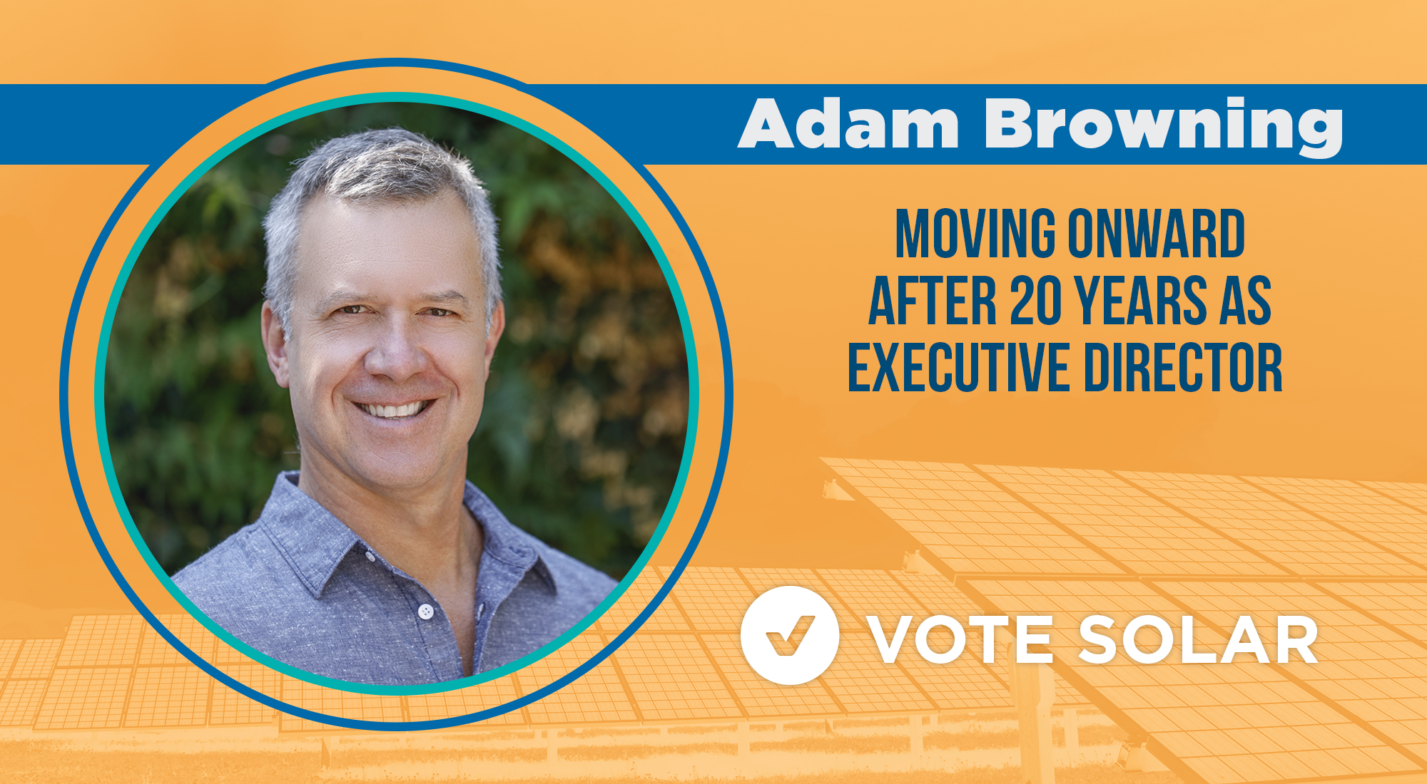 Adam Browning Moves Onward From Role as Executive Director of Vote Solar