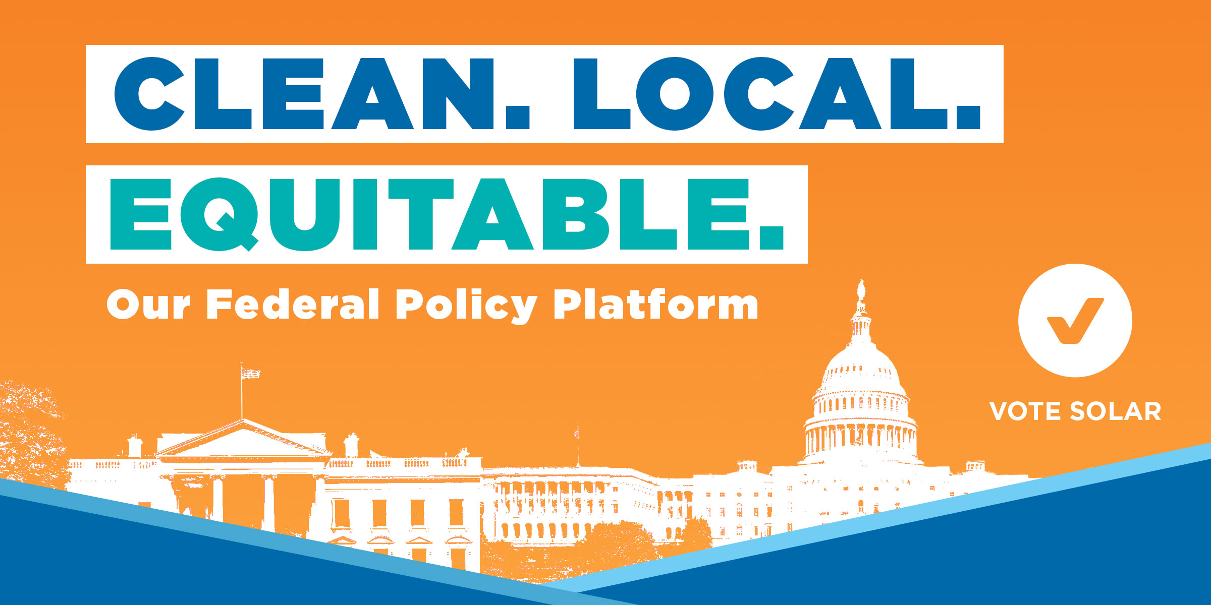 Clean. Local. Equitable. Our Federal Policy Platform